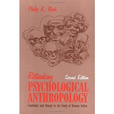 Rethinking Psychological Anthropology: Continuity and Change in the Study of Human Action, Second Edition