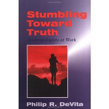 Stumbling toward Truth: Anthropologists at Work, New Book, (9781577661252)