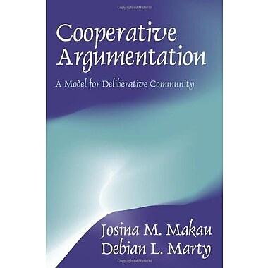 Cooperative Argumentation: A Model for Deliberative Community, New Book, (9781577661399)