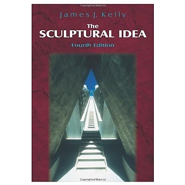 The Sculptural Idea, Fourth Edition, New Book, (9781577662594)
