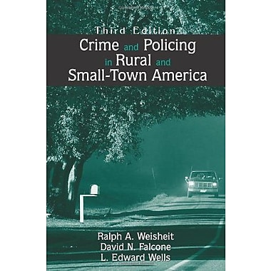 Crime and Policing in Rural and Small-Town America, New Book, (9781577664130)