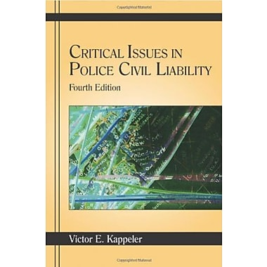 Critical Issues in Police Civil Liability, New Book, (9781577664413)