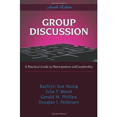 Group Discussion: A Practical Guide to Particiption And Leadership, New Book, (9781577664758)
