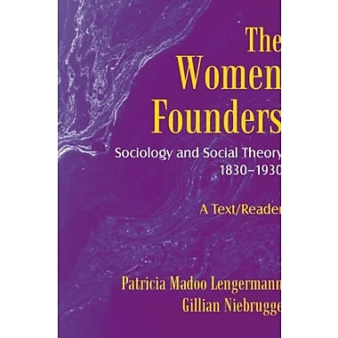 The Women Founders: Sociology and Social Theory 1830-1930, New Book, (9781577665090)