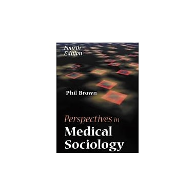 Perspectives in Medical Sociology, New Book, (9781577665182)