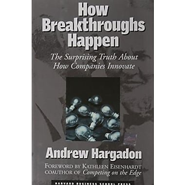 How Breakthroughs Happen: The Surprising Truth About How Companies Innovate, New Book, (9781578519040)
