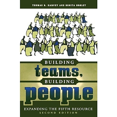 Building Teams, Building People : Expanding the Fifth Resource Second Edition, New Book, (9781578861415)