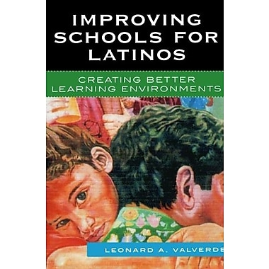 Improving Schools for Latinos: Creating Better Learning Environments, New Book, (9781578864904)
