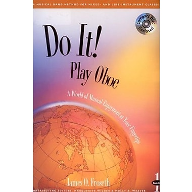 Do It!: Play Oboe (with Audio CD), Book 1: A World of Musical Enjoyment At Your Fingertips