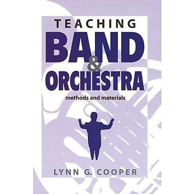 Teaching Band and Orchestra: Methods and Materials, Used Book, (9781579992750)