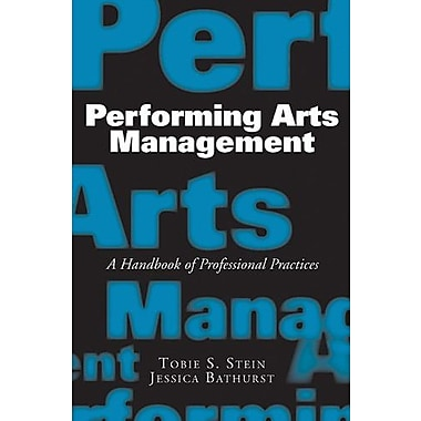 Performing Arts Management: A Handbook of Professional Practices, New Book, (9781581156508)