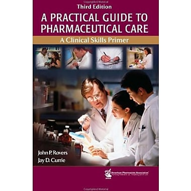 A Practical Guide to Pharmaceutical Care: A Clinical Skills Primer, Used Book, (9781582121048)