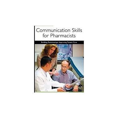 Communication Skills for Pharmacists: Building Relationships, Improving Patient Care, New Book, (9781582121321)