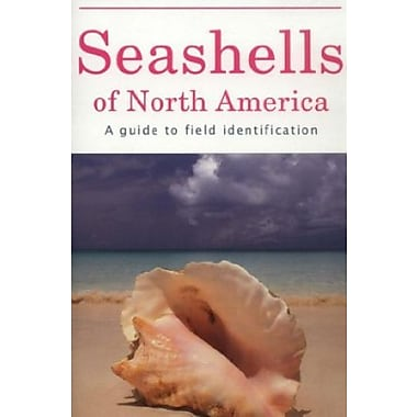 Seashells of North America: A Guide to Field Identification, Used Book, (9781582381251)