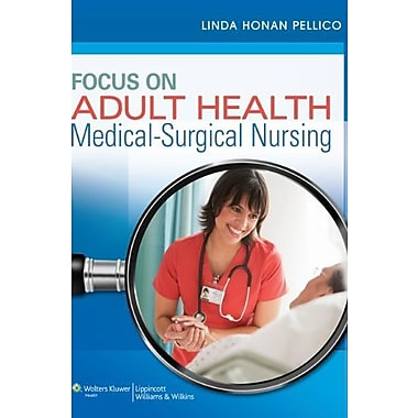 Focus on Adult Health: Medical-Surgical Nursing (Pellico Medical-Surgical), New Book, (9781582558776)
