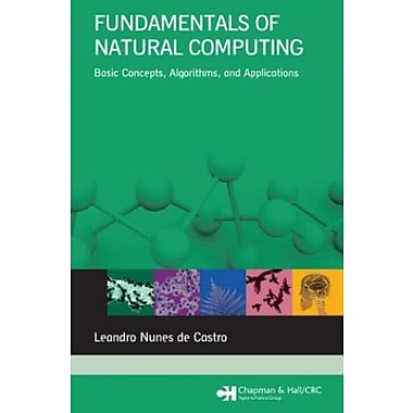 Fundamentals of Natural Computing: Basic Concepts, Algorithms, and Applications, Used Book, (9781584886433)