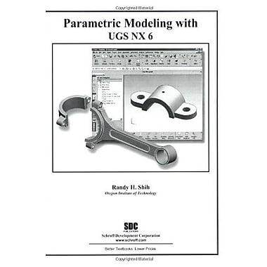 Parametric Modeling with UGS NX6, New Book, (9781585034864)