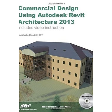Commercial Design Using Autodesk Revit Architecture 2013, New Book, (9781585037353)