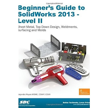 Beginner's Guide to SolidWorks 2013 - Level 2, New Book, (9781585037766)