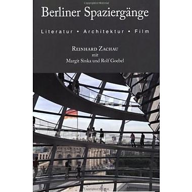 Berliner Spaziergange: Literatur, Architektur und Film, New Book, (9781585102846)