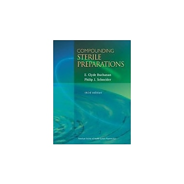 Compounding Sterile Preparations (Buchanan, Compounding Sterile Preparations), New Book, (9781585281794)