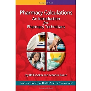 Pharmacy Calculations: An Introduction for Pharmacy Technicians, New Book, (9781585282616)