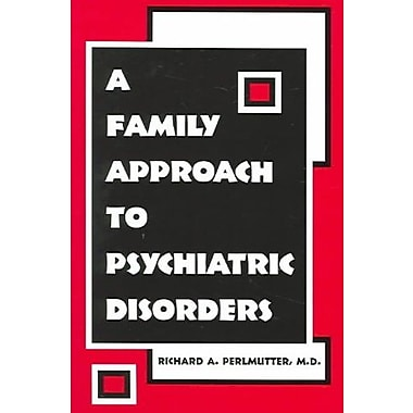 A Family Approach to Psychiatric Disorders, Used Book, (9781585621989)