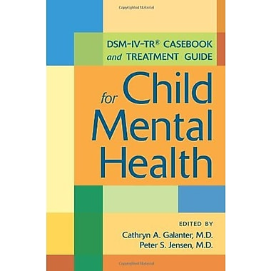 DSM-IV-TR Casebook and Treatment Guide for Child Mental Health, New Book, (9781585623105)