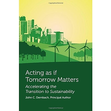 Dernbach's Acting as if Tomorrow Matters: Accelerating the Transition to Sustainability, New Book, (9781585761586)