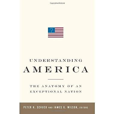 Understanding America: The Anatomy of an Exceptional Nation, New Book, (9781586485610)
