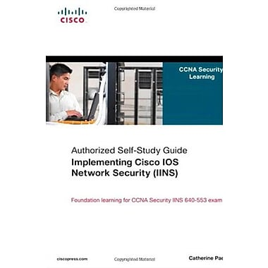 Implementing Cisco IOS Network Security (IINS): (CCNA Security exam 640-553), New Book, (9781587058158)