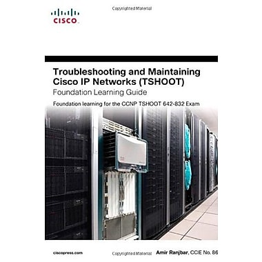 Troubleshooting and Maintaining Cisco IP Networks (TSHOOT) Foundation Learning Guide, New Book, (9781587058769)