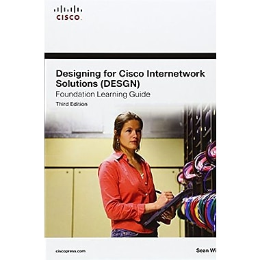 Designing for Cisco Internetwork Solutions (DESGN) Foundation Learning Guide, 3rd Edition, New Book, (9781587204241)