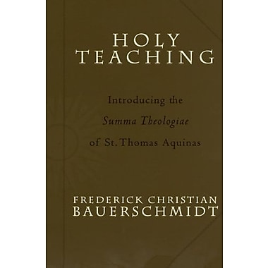 Holy Teaching: Introducing the Summa Theologiae of St. Thomas Aquinas, New Book, (9781587430350)