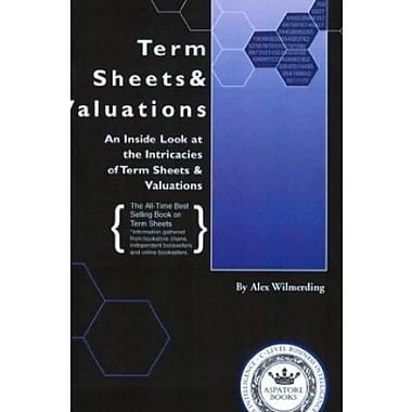 Term Sheets & Valuations - A Line by Line Look at the Intricacies of Term Sheets & Valuations, New Book, (9781587620683)