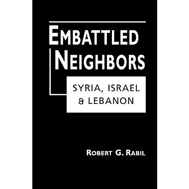 Embattled Neighbors: Syria, Israel, Lebanon, New Book, (9781588261496)