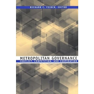 Metropolitan Governance: Conflict, Competition, and Cooperation, New Book, (9781589010208)