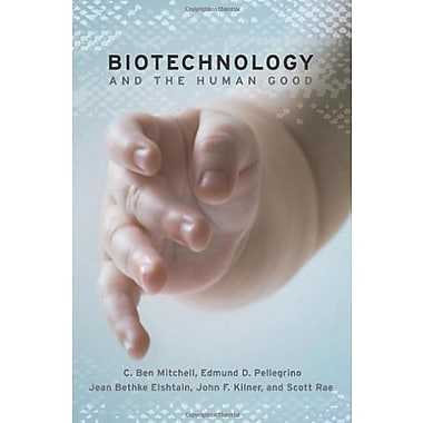 Biotechnology and the Human Good, Used Book, (9781589011380)