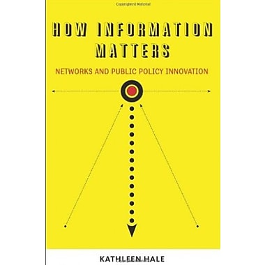 How Information Matters: Networks and Public Policy Innovation (Public Management and Change series), New Book, (9781589017009)