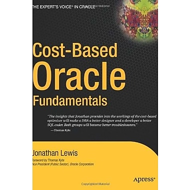 Cost-Based Oracle Fundamentals (Expert's Voice in Oracle), New Book, (9781590596364)
