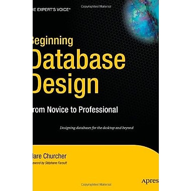 Beginning Database Design: From Novice to Professional, New Book, (9781590597699)