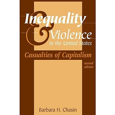 Inequality & Violence in the United States: Casualties of Capitalism, Used Book, (9781591021605)