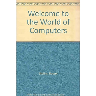 Welcome to the World of Computers, New Book, (9781591365259)
