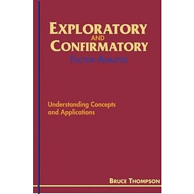 Exploratory and Confirmatory Factor Analysis: Understanding Concepts and Applications, New Book, (9781591470939)