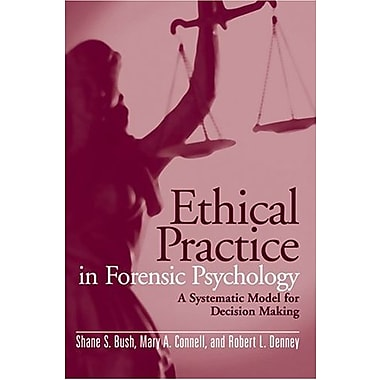 Ethical Practice in Forensic Psychology: A Systematic Model for Decision Making, New Book, (9781591473954)