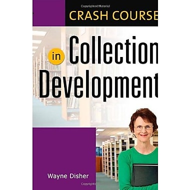 Crash Course in Collection Development, New Book, (9781591585596)