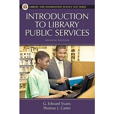 Introduction to Library Public Services (Library and Information Science Text Series), New Book, (9781591585954)