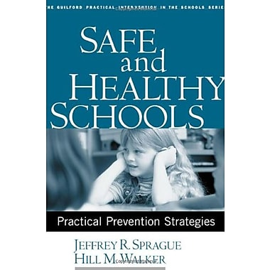 Safe and Healthy Schools: Practical Prevention Strategies, Used Book, (9781593851057)