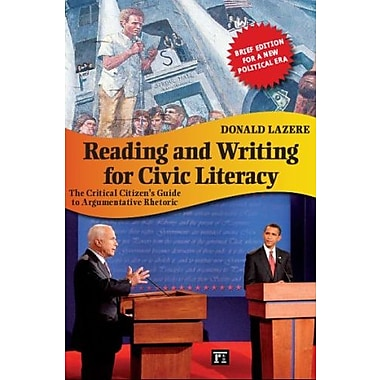 Reading and Writing for Civic Literacy: The Critical Citizen's Guide to Argumentative Rhetoric, New Book, (9781594517105)