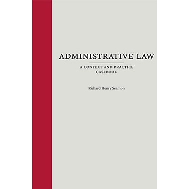 Administrative Law: A Context and Practice Casebook, Used Book, (9781594606762)